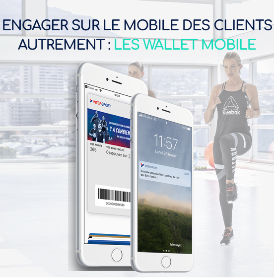 La revue du digital : Comment Intersport booste ses ventes grâce aux wallet mobile