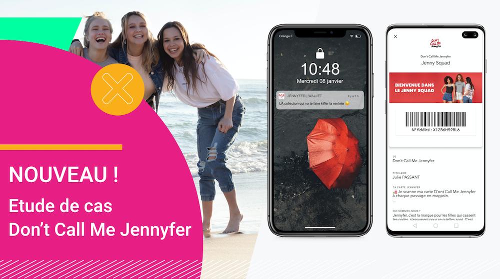Les mobile wallet : nouveaux canaux de proximité de Don't Call Me Jennyfer
